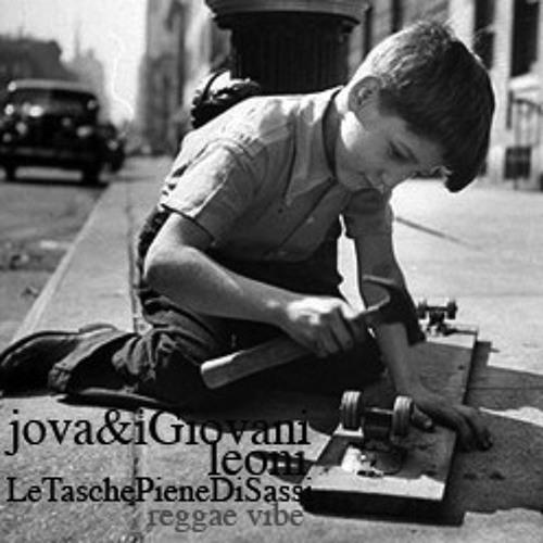 JOVA & I GIOVANI LEONI -Le Tasche Piene D iSassi-reggae vibe