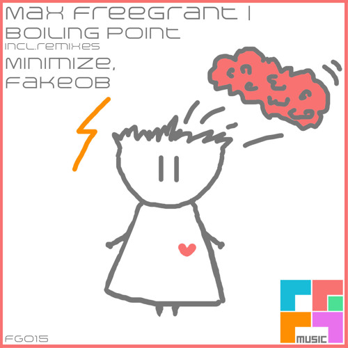 Max Freegrant - Boiling Point (Minimize Remix)