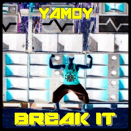 YAMOY - BREAK IT (Original Mix)