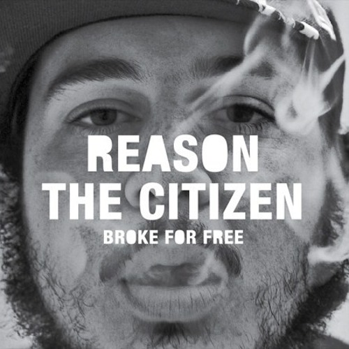02 Broke For Free - Reason the Citizen (Broke For Free 2009)