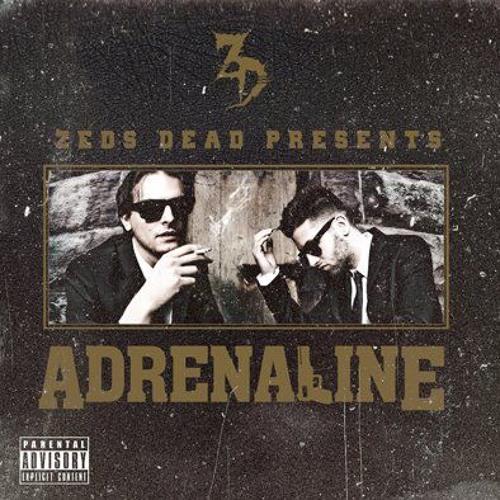 Zeds Dead - Adrenaline EP