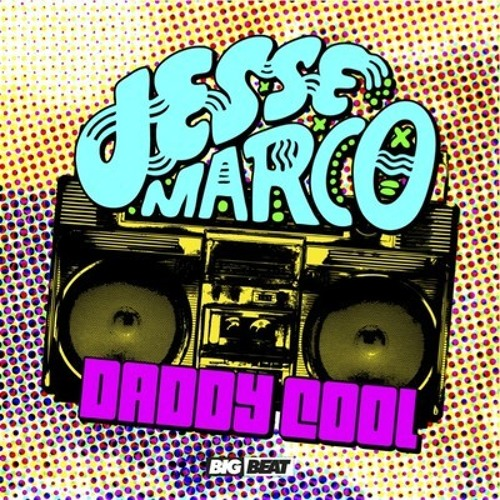 Jesse Marco - Daddy Cool [Big Beat / Atlantic Records]
