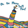 Oh, The Places You'll Flow!