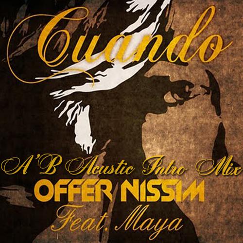 Offer Nissim Feat Maya - Cuando (A'B Acustic Intro Mix)