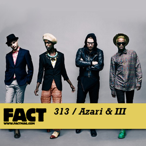 FACT mix 313 - Azari & III