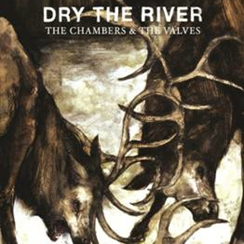 "Dry the River - ""The Chambers & The Valves"""