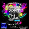 Don't  Let The MusiC DiE - Vol 1 (Promo Only) - Deejay Dush