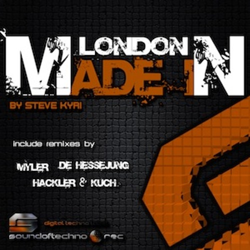 Made In London (Original Mix) - Steve Kyri [Out Now On Sound Of Techno Records!]