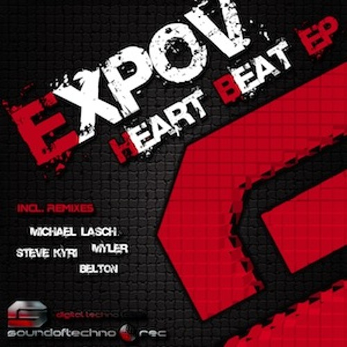 Heart Beat - Expov (Steve Kyri Remix) [Out Now On Sound Of Techno Records!]