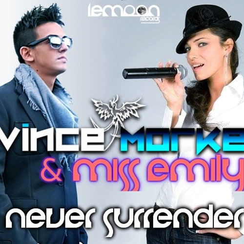 Vince Morke & Miss Emily - Never Surrender (Club Mix Preview)