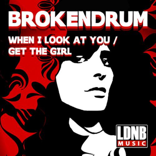 BrokenDrum - When I Look At You - LDNB Music - LDNB-DG011