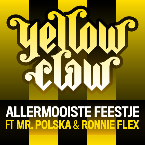 Yellow Claw - Allermooiste Feestje ft. Mr. Polska & Ronnie Flex