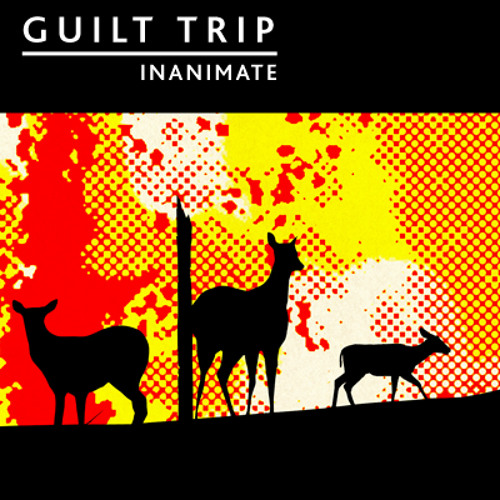 Guilt Trip - Inanimate (single version)