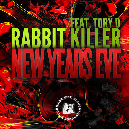 Rabbit Killer feat. Tory D - New Year's Eve (Original Mix) (SICK SLAUGHTERHOUSE) PREVIEW