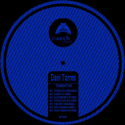 INT036-Dani Torres-Tonight(Original Mix)Out Now @ Exclusive Beatport,Check Support And Video!!!