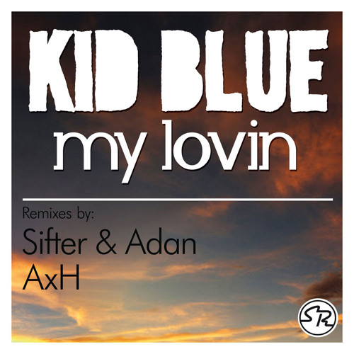 Kid Blue - My Lovin - AxH Dubstep Rmx (PREVIEW) OUT NOW!