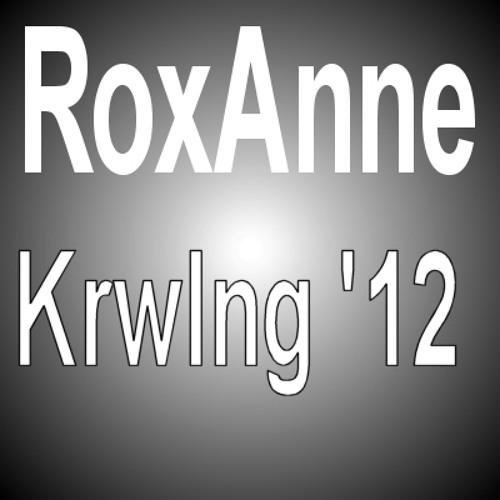 RoxAnne - Krwlng '12