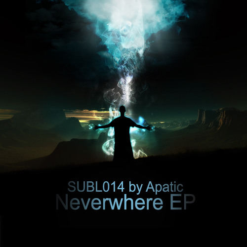 Apatic - Neverwhere EP (SUBL014) OUT NOW!