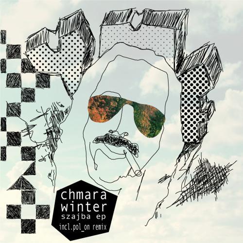 Chmara Winter - Szajba ep w/ Pol On rmx - YMF03