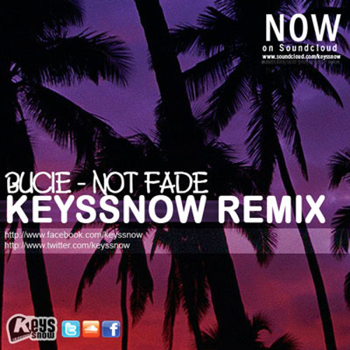 Bucie - Not fade (Keys Snow Remix)