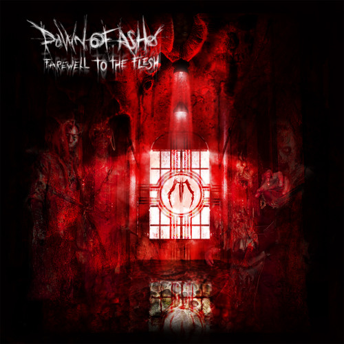 "Dawn of Ashes ""Farewell to the Flesh"""