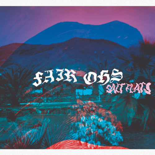 Fair Ohs - Salt Flats
