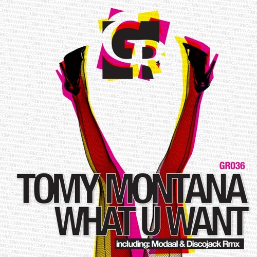 Tomy Montana - What U Want (Modaal & Discojack Remix)