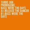 Phonogenic - Bass Were The Days