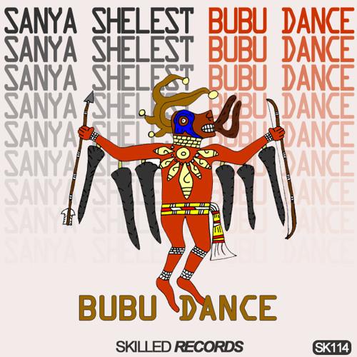 Sanya Shelest - Bubu Dance (Vincent Vega Remix)