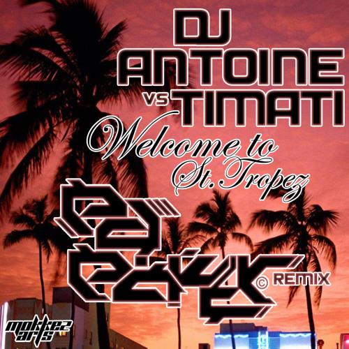 Dj Antoine VS Timati feat. Kalenna - Welcome to Saint Tropez (Pd Power Remix)