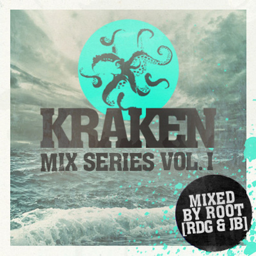 Kraken Mix vol 01 - mixed by ROOT (RDG & JB)