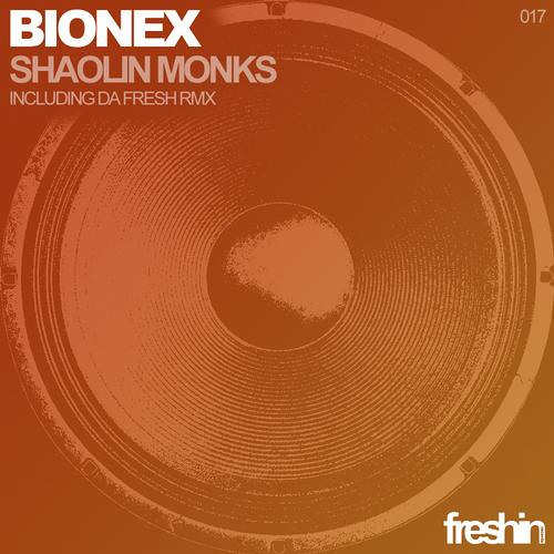 Bionex - Shaolin Monks (Da Fresh rmx) (Freshin Records)