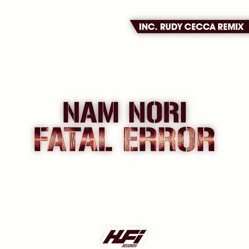 Nam Nori - Fatal Error (Original Mix) | [HFI Records] | OUT NOW