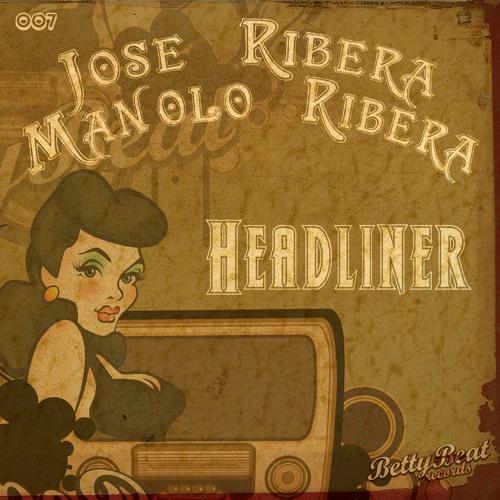 Jose Ribera & Manolo Ribera - Headliner (Original mix)