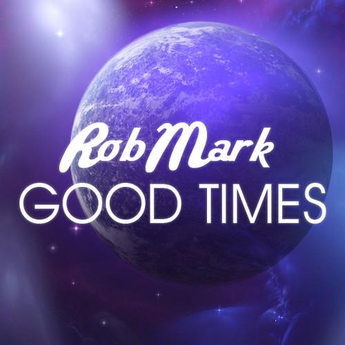 RobMark - Good Times (Original Mix)