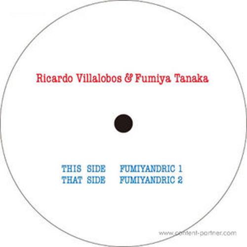 Ricardo villalobos & fumiya tanaka - fumiyandric (part 1 mix)