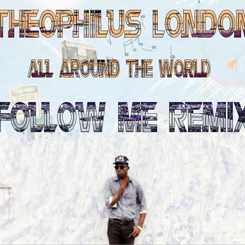 All Around The World (Follow Me Remix)