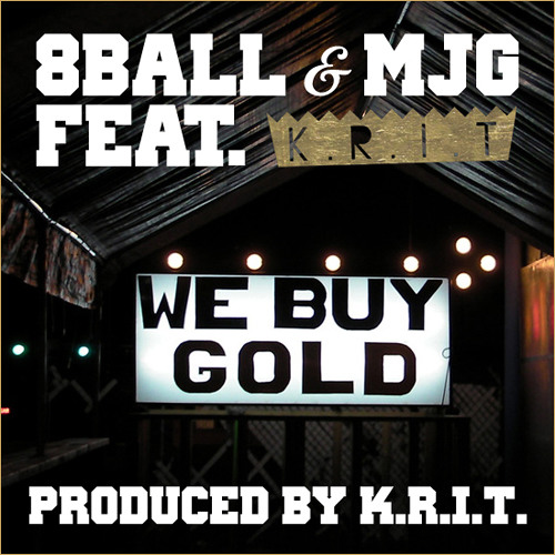 8Ball & MJG - We Buy Gold (feat. Big K.R.I.T.) [Prod. By Big K.R.I.T.]