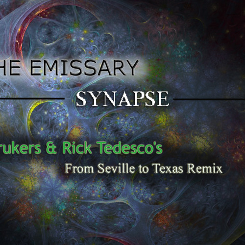 The Emissary - Synapse (Trukers & Rick Tedesco's From Seville to Texas Remix) [PROMO S.C]