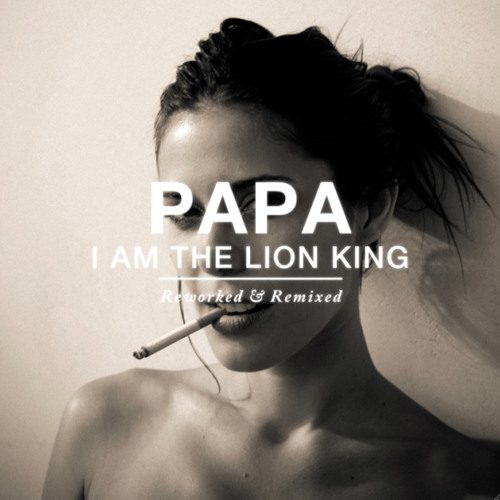 PAPA - I Am The Lion King (St. Lucia Remix)