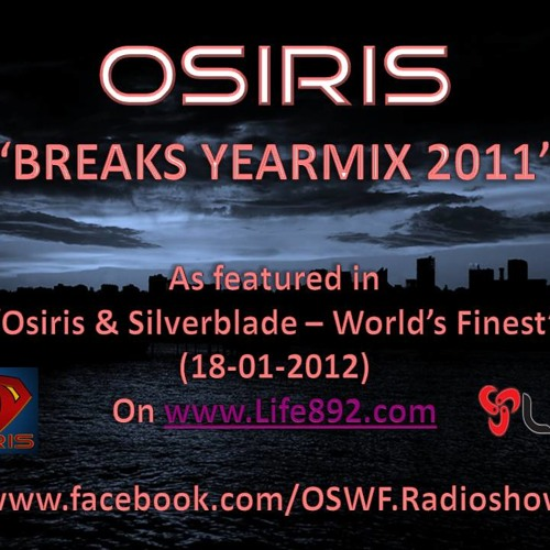 Osiris - Breakbeats Yearmix 2011 (As played in OSWF Ep. #24 - www.life892.com)