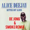 DJ Alice - Better Off Alone (de Jong & SmoKe Remix)