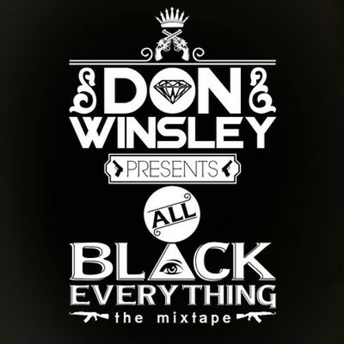 "Don Winsley - ""All Black Everything"" Mixtape"