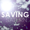Saving Saturn