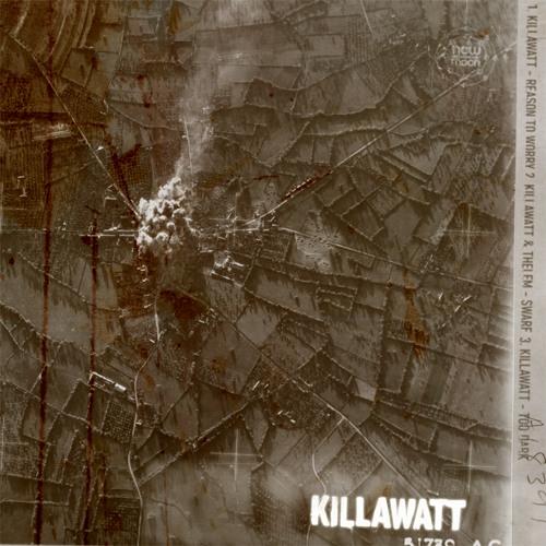 Killawatt - Reason To Worry