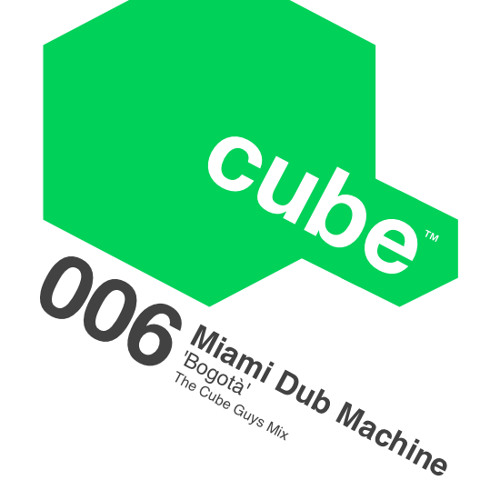 MIAMI DUB MACHINE 'Bogotà' (The Cube Guys Mix) OUT NOW on Beatport