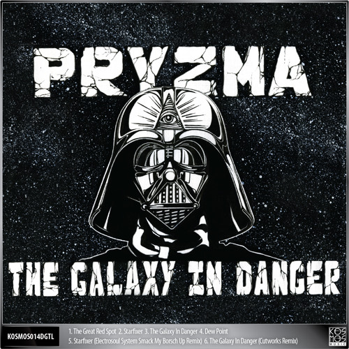 KOSMOS014DGTL Pryzma-The Galaxy In Danger EP preview mix by ELECTROSOUL SYSTEM