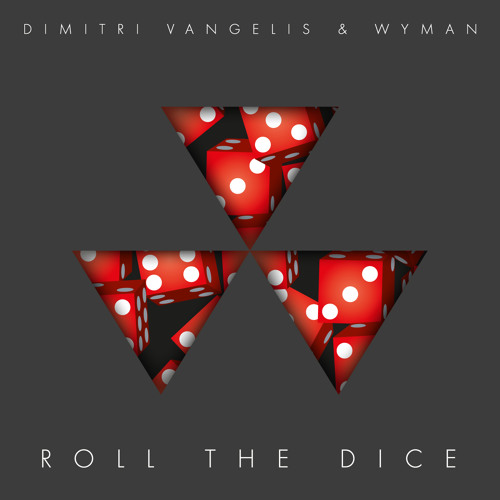 Dimitri Vangelis & Wyman - Roll The Dice (Original Mix) [EMI/VIRGIN]