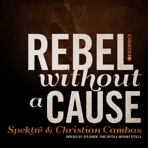 Spektre & Christian Cambas - Rebel Without A Cause (Original Mix) [Incorrect Music]