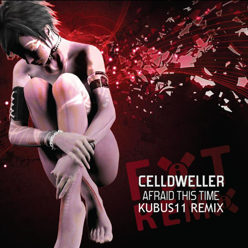 Celldweller - Afraid This Time (Kubus11 Remix)